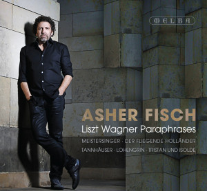 Asher Fisch Liszt Wagner Paraphrases cover HIGH RES